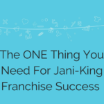 The ONE Thing You Need Most For Jani-King Franchise Success