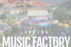 Dallas Lands Irving Music Factory