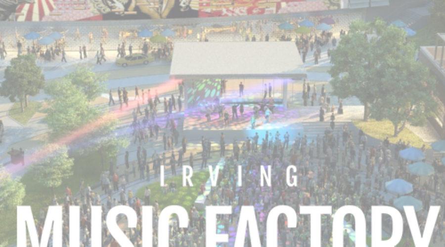 Dallas Lands Irving Music Factory