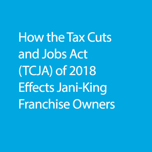How-the-Tax-Cuts-TCJA-of-2018-Effects-Jani-King-Franchise